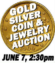 Gold Silver Coin & Jewelry Auction  June 7